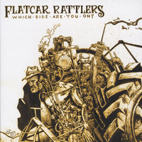 Which Side Are You On — Flatcar Rattlers