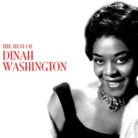 The Best Of Dinah Washington — Dinah Washington