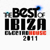 The Best of Ibiza Electro House 2011 — сборник