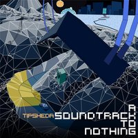 A Soundtrack to Nothing — Tipsheda