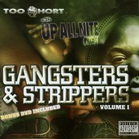 Gangsters & Strippers — Too $hort