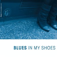 Blues In My Shoes — сборник