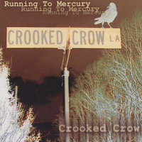 Running To Mercury — Crooked Crow