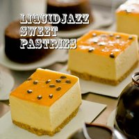 LiquidJazz Sweet Pastries — сборник