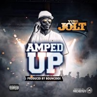 Amped Up — Yung Jolt
