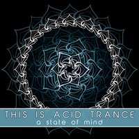 This Is Acid Trance (A State of Mind) — сборник
