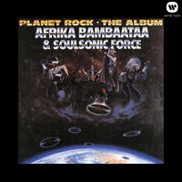 Planet Rock - The Album — Afrika Bambaataa, The Soulsonic Force, Afrika Bambaataa & The Soulsonic Force