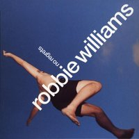 There She Goes — Robbie Williams