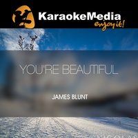You're Beautiful [In The Style Of James Blunt] — Karaokemedia