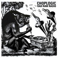 Rah Raw Radio — Choplogic