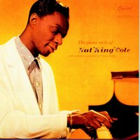 The Piano Style of Nat King Cole — Nat King Cole