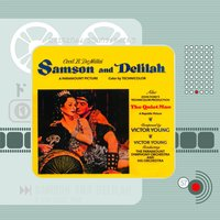 Samson and Delilah, the Quiet Man — Victor Young
