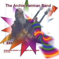 I See — The Archie Herman Band