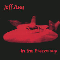 In the Breezeway — Jeff Aug