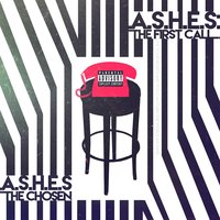 A.S.H.E.S: The First Call Mixtape — A.S.H.E.S the Chosen