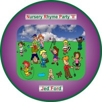 Nursery Rhyme Party II — Jed Ford