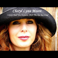 "I Don't Need You Anymore AKA ""The Bye Bye Song"" — Cheryl Lynn Moore"