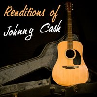 Renditions Of Johnny Cash — I Walk The Line