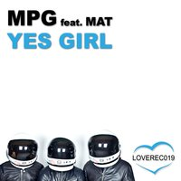 Yes Girl — Mät, M.P.G.