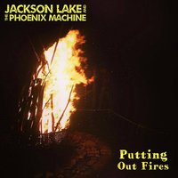 Putting Out Fires — Jackson Lake and the Phoenix Machine