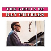 The Genius Of Ray Charles — Ray Charles