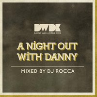 A Night Out With Danny - Mixed By DJ Rocca — сборник