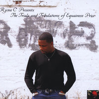 Ryme C Presents The Trials and Tribulations of Equainess Price — Ryme C'