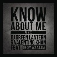 Know About Me — Valentino Khan, DJ Green Lantern
