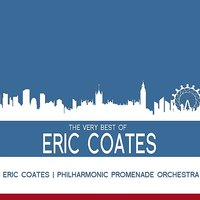 The Very Best Of Eric Coates — Eric Coates