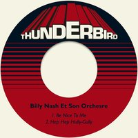 Be Nice to Me — Billy Nash Et Son Orchesre