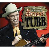 The Texas Troubadour — Ernest Tubb