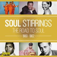 Soul Stirrings - The Road to Soul, 1960 - 1962 — сборник