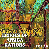 Echoes of Afrikan Nations Vol. 16 — Spha Bembe