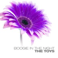 Boogie In The Night — The Toys