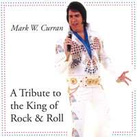A Tribute to the King — Mark W. Curran