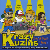 It's A Kid's Thing — Krazy Kuzins