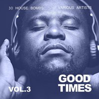 Good Times (30 House Bombs), Vol. 3 — сборник