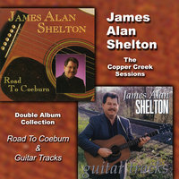The Copper Creek Sessions (Road to Coeburn & Guitar Tracks) — James Alan Shelton