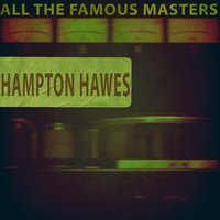 All the Famous Masters — Hampton Hawes