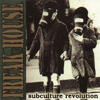 Subculture Revolution — Freakhouse