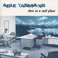 Store in a Cool Place — Able Tasmans