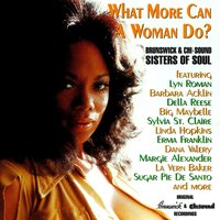 What More Can a Woman Do - Brunswick & Chi-Sound Sisters of Soul — сборник
