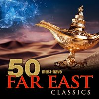 50 Must-Have Far East Classics — Francisco Tárrega, Peter Cornelius, Louis Etienne Ernest Reyer