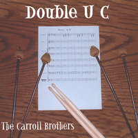 Double U C — Carroll Brothers
