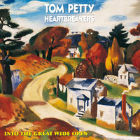 Into The Great Wide Open — Tom Petty And The Heartbreakers