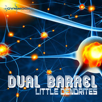 Little Dendrites - Single — Dual Barrel