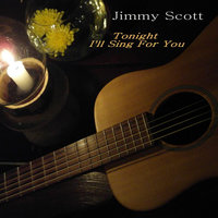 Tonight I'll Sing for You — Jimmy Scott