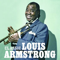 Classic — Louis Armstrong