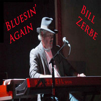 Bluesin' Again — Bill Zerbe