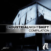 Industrial Night Shift Compilation — сборник